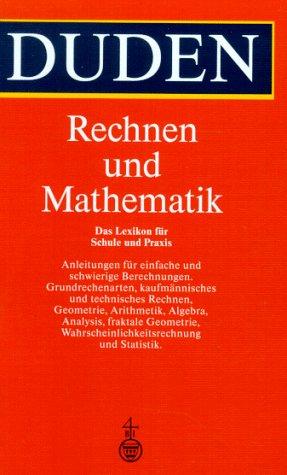 Rechnen und Mathematik: Das Lexikon für Schule und Praxis (Duden Spezialwörterbücher)