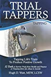 TRIAL TAPPERS: TAPPING LIFE'S TRIALS TO PRODUCE
