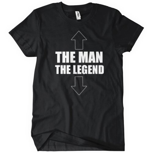 NEW The Man The Legend Funny T Shirt Novelty Inappropriate Humor Brag Manly Tee