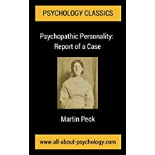 Psychopathic Personality: Report of a Case: A Classic Article in the History of Psychology