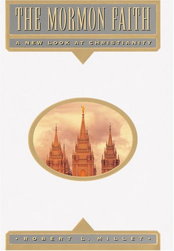 Cover of The Mormon Faith (A New Look at Christianity)