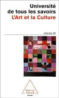 Université de tous les savoirs, volume 20 : L'Art et la Culture par Université de tous les savoirs