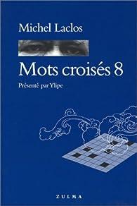 Mots croisés, numéro 8 par Michel Laclos