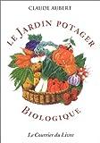 LE JARDIN POTAGER BIOLOGIQUE. 4ème édition