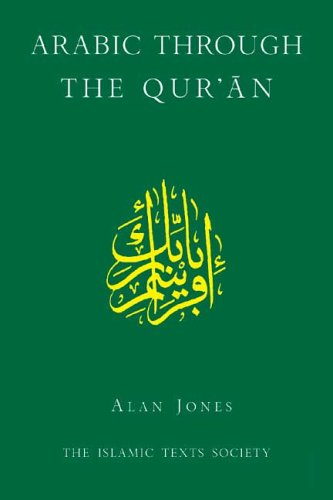 Arabic Through the Quran (Islamic Texts Society) [Jones, Alan] (Tapa Dura)