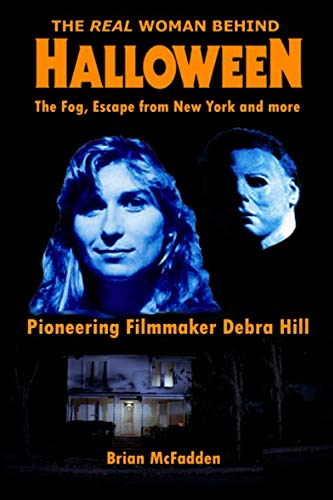 The Real Woman Behind Halloween, The Fog, Escape from New York and more: Pioneering Filmmaker Debra Hill]()