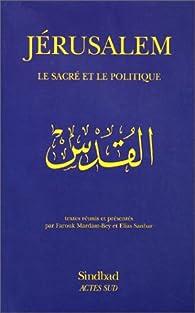 Jérusalem, Le sacré et le politique par Farouk Mardam-Bey