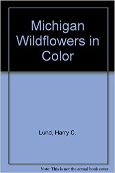 Book Michigan Wildflowers in Color by Lund, Harry C. (1985)