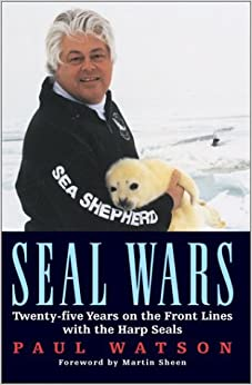 Seal Wars: Twenty-five Years on the Front Lines with the Harp Seals