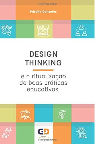 Design Thinking E a Ritualizacao de Boas Praticas Educativas