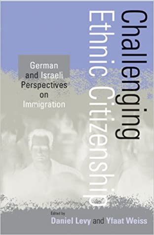 Best sellers eBook download Challenging Ethnic Citizenship: German and Israeli Perspectives on Immigration 1571812911 by Yfaat Weiss PDF