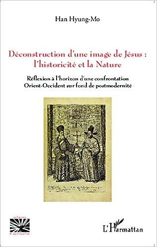 Livres gratuits Déconstruction d'une image de Jésus: l'historicité et la nature pdf, epub