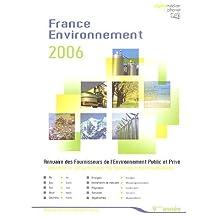 France Environnement 2006 : Annuaire des fournisseurs de l'Environnement Public et Privé