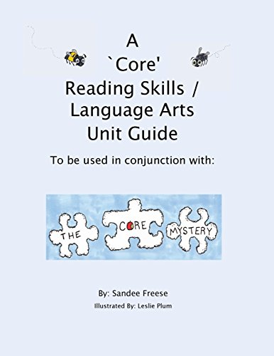 A 'Core' Reading Skills / Language Arts Unit Guide: To be used in conjunction with: The Core Mystery by St. Polycarp Publishing House