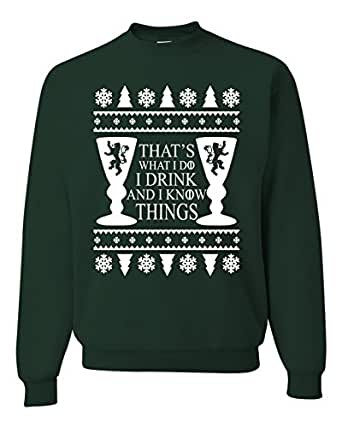 i drink and i know thing game of thrones ugly christmas Sweater Unisex Sweatshirt (S)