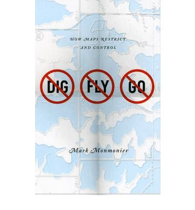 By Mark Monmonier: No Dig, No Fly, No Go: How Maps Restrict and Control PDF