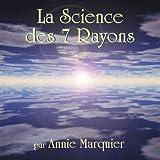 CD La Sciences des 7 Rayons par Annie Marquier