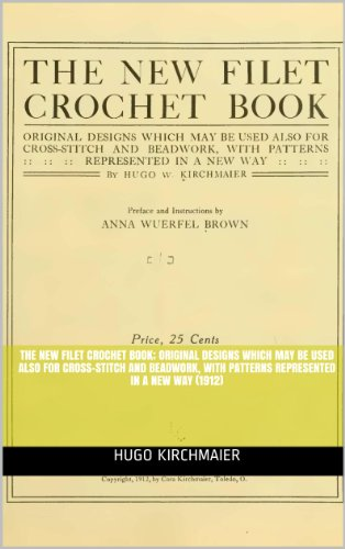 (The New Filet Crochet Book; original designs which may be used also for cross-stitch and beadwork, with patterns represented in a new way (1912)  illus/guide)