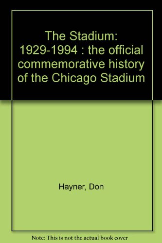 The Stadium: 1929-1994 : the official commemorative history of the
