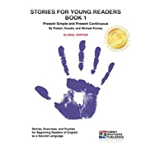 Stories for Young Readers, Book 1: Global Edition: Past Simple, Past Continuous, and Simple Future