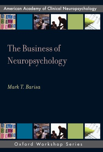The Business of Neuropsychology (AACN WORKSHOP SERIES)