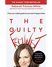 The Guilty Feminist: The Sunday Times bestseller - 'Breathes life into conversations about feminism' (Phoebe Waller-Bridge)