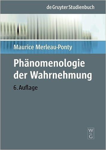 Phanomenologie der Wahrnehmung (Phanomenologisch-Psychologische Forschungen) (German Edition) by Maurice Merleau-Ponty (1976-08-01)