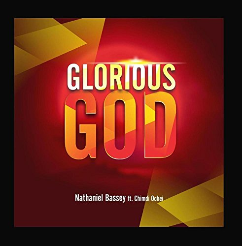 God Glorious (Glorious God (feat. Chimdi Ochei))