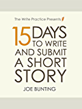 15 Days to Write and Submit a Short Story: Workbook