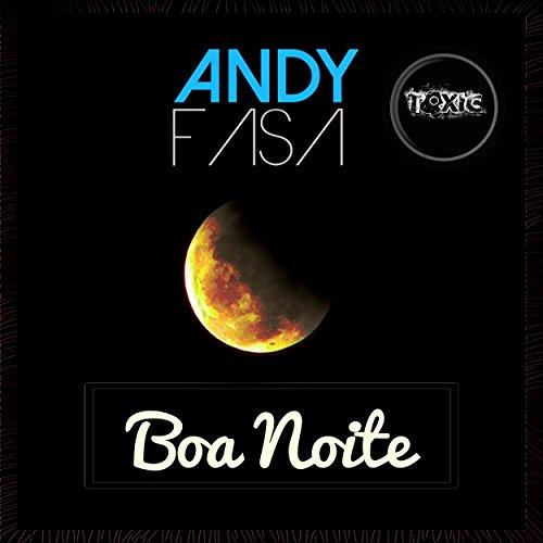 boa noite feat dj toxic by andy fasa on amazon music amazon com