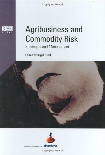 Agribusiness and Commodity Risk: Strategies and Management by Nigel Scott (2003-09-03) PDF
