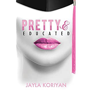 Pretty & Educated: The College Girl's Guide to Everything