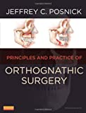 Orthognathic Surgery - 2 Volume Set : Principles and Practice, Posnick, Jeffrey C., 1455726982
