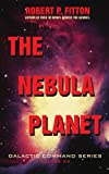 The Nebula Planet, Robert Fitton, 0595485359