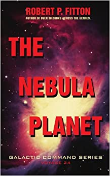 Book The Nebula Planet: Galactic Command Series