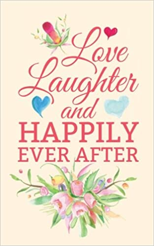 love laughter and happily ever after small honeymoon journal