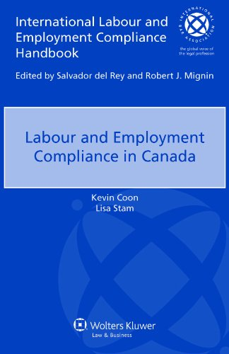 Labour Employment Compliance in Canada (International Labour and Employment Compliance Handbook)