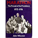 Marathon:  The Pursuit of the Presidency 1972-1976