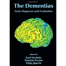 The Dementias: Early Diagnosis and Evaluation