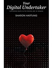Your Digital Undertaker: Exploring Death in the Digital Age in Canada
