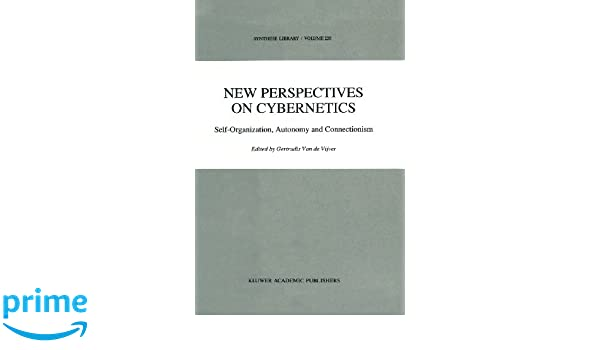 New Perspectives on Cybernetics: Self-Organization, Autonomy and Connectionism