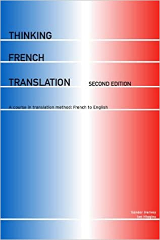 Thinking French Translation A Course In Translation Method French