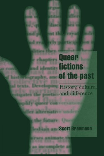 Queer Fictions of the Past: History, Culture, And Difference (Cambridge Cultural Social Studies)