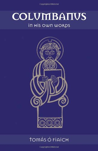 Columbanus in His Own Words