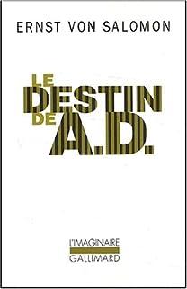 Le destin de A. D. : un homme dans l'ombre de l'histoire, Salomon, Ernst von
