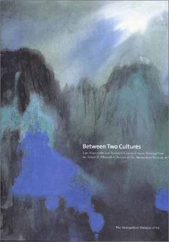 Between Two Cultures: Late-Nineteenth- and Early-Twentieth-Century Chinese Painting from the Robert H. Ellsworth Collection