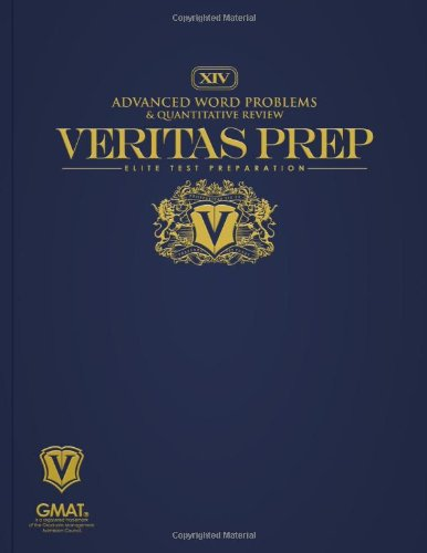 Advanced Word Problems & Quantitative Review (Veritas Prep GMAT Series)