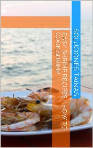 Easy Shrimp Recipes - How To Cook Shrimp by Soluciones Tainas