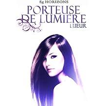 Porteuse de Lumière 1. Lueur (French Edition)