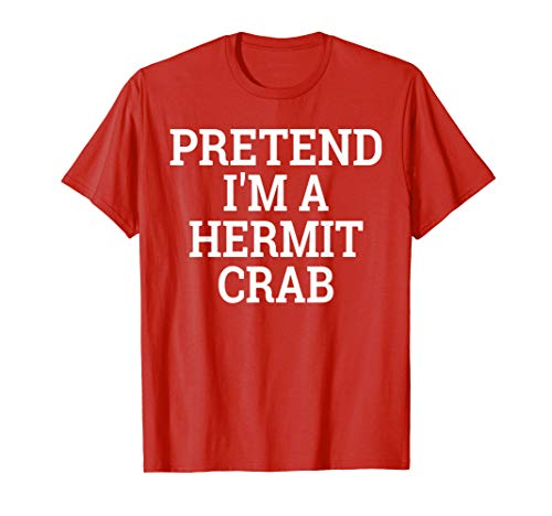 Pretend I'm a Hermit Crab Lazy Halloween Costume